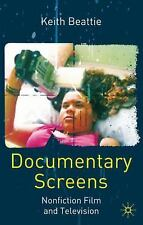 Documentary Screens: Non-Fiction Film and Television