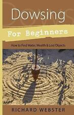 Dowsing for Beginners: How to Find Water, Wealth and Lost Objects (Llewellyn's B