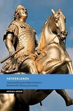 Fatherlands : State-Building and Nationhood in Nineteenth-Century Germany by...