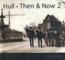 HULL THEN AND NOW 2 published 2010