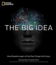 The Big Idea : How Breakthroughs of the Past Shape the Future by National...