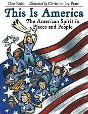 This Is America: The American Spirit in Places and People by Robb, Don