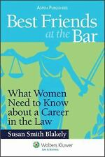 Best Friends at the Bar: What Women Need to Know about a Career in the Law by B