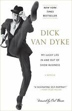 My Lucky Life in and Out of Show Business : A Memoir by Dick Van Dyke (2012,...