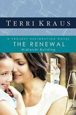 The Renewal: Midlands Building (Project Restoration Series, Book 2) Kraus, Terr