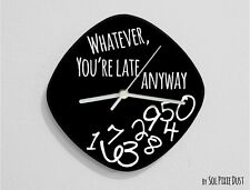 Whatever ,you're Late Anyway / Oval Black - Wall Clock