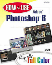 How to Use Adobe PhotoShop 6,GOOD Book