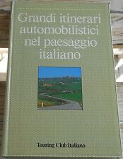Grandi itinerari automobilistici nel paesaggio italiano - Touring Club Italiano