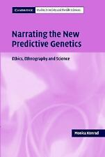 Narrating the New Predictive Genetics: Ethics, Ethnography and Science (Cambridg