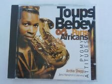 TOUPS BEBEY and PARIS AFRICANS - PYGMY ATTITUDES - CD