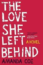 THE LOVE SHE LEFT BEHIND: A novel by AMANDA COE new mint trade paperback book