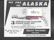 PNA PACIFIC NORTHERN AIRLINES 1957 3 CONSTELLATION FLIGHTS DAILY TO ALASKA AD