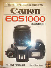 COMPLETE USERS GUIDE TO CANON EOS 1000~1000F HARRY HENNINGS PAPERBACK,1991 4A15