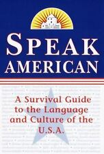 Speak American: A Survival Guide to the Language and Culture of the U.-ExLibrary