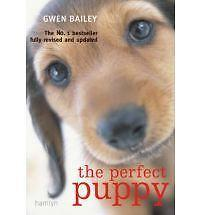 The Perfect Puppy: Britain's Number One Puppy Care Book, Gwen Bailey, New Book