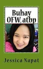 Buhay OFW, Atbp by Jessica Napat (2013, Paperback)