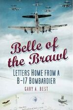 [ BELLE OF THE BRAWL LETTERS HOME FROM A B-17 BOMBARDIER BY BEST, GARY A.](AUTHO