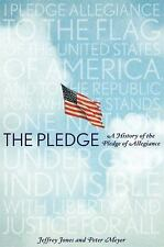Pledge : A History of the Pledge of Allegiance by Jeffrey Owen Jones and...