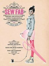 NEW - Sew Fab: Sewing and Style for Young Fashionistas by Ware, Lesley