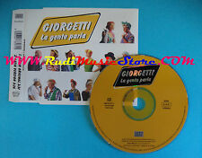 CD Singolo Giorgetti La Gente Parla NSCD 224 AUSTRIA 2003 no mc lp vhs dvd(S26)