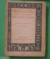 Miracoli della Gloriosa Vergine Maria - Prima ed. Treves 1929