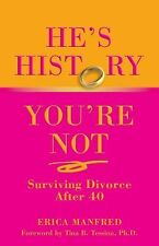 He's History, You're Not: Surviving Divorce After 40, Manfred, Erica, Good Book
