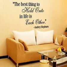 The Best Thing to Hold Onto is Each OtherThe Best T Vinyl Wall Quote Decal Quote