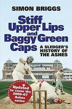 Stiff Upper Lips and Baggy Green Caps: A Sledger's History of The Ashes, Briggs,