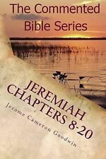Jeremiah Chapters 8-20 : Jeremiah, Prophet to the Nations I Made You by...