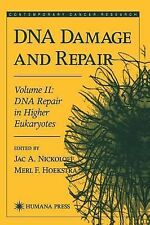 DNA Damage and Repair Vol. 2 : DNA Repair in Higher Eukaryotes by Merl F....