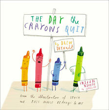 The Day the Crayons Quit by Drew Daywalt and Oliver Jeffers (Illustrated)