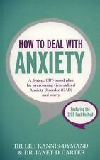 How to Deal with Anxiety by Lee Kannis-Dymand and Janet D. Carter (2016,...