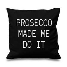 Black Prosecco Made Me Do It Cushion Cover Bedroom Bedding Friend Present Gift
