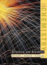 Chemistry Structure and Dynamics, James N. Spencer, George M. Bodner and Lyman H