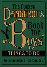 The Pocket Dangerous Book for Boys: Things to Do by Conn Iggulden, Hal...