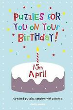 Puzzles for You on Your Birthday - 15th April (2014, Paperback)