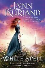 NEW - The White Spell (A Novel of the Nine Kingdoms) by Kurland, Lynn