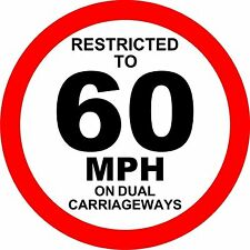 Restricted to 60mph Dual carriageway Sticker Decal Graphic Vinyl Label