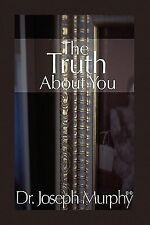 The Truth about You by Joseph Murphy (2010, Hardcover)