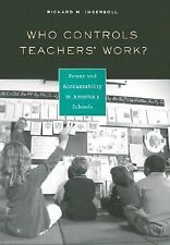 Who Controls Teachers Work?: Power and Accountability in Americas Schools