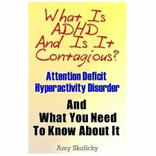 What Is ADHD and Is It Contagious? : Attention Deficit Hyperactivity Disorder...