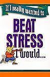 If I Really Wanted to Beat Stress I Would... (If I Really Wanted Too...), Kuyper