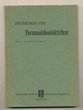 Fachkunde für Fermeldeelektriker 1949 Ing. Gustav Sorgenfrei Fernmeldeelektrik