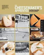 The Cheesemaker's Apprentice: An Insider's Guide to the Art and Craft of Homemad