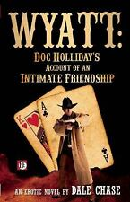 Wyatt: Doc Holliday's Account of an Intimate Friendship-ExLibrary
