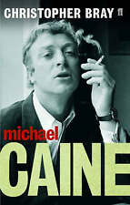 Michael Caine: A Class Act, Christopher Bray, Paperback, New