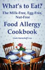 What's to Eat? : The Milk-Free, Egg-Free, Nut-Free Food Allergy Cookbook