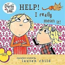 Help! I Really Mean It! (Charlie and Lola) by Child, Lauren, Good Book
