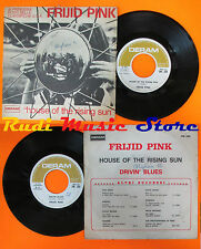 LP 45 7'' FRIJID PINK House of the rising sun Drivin'blues 1970 cd mc dvd vhs
