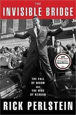 The Invisible Bridge: The Fall of Nixon and the Rise of Reagan, Perlstein, Rick,